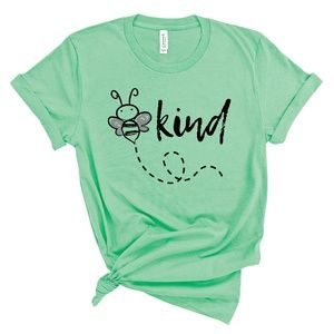 Tops - Be Kind T Shirt Bee Kind Tshirt super soft